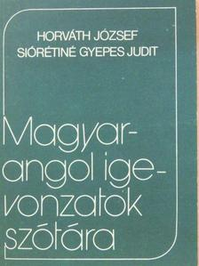 Horváth József - Magyar-angol igevonzatok szótára [antikvár]