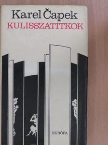 Karel Čapek - Kulisszatitkok [antikvár]