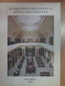 Bada Zoltán - Az Országos Idegennyelvű Könyvtár évkönyve 2004 [antikvár]