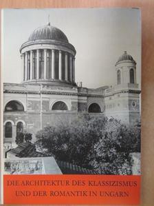 Zádor Anna - Die Architektur des Klassizismus und der Romantik in Ungarn [antikvár]
