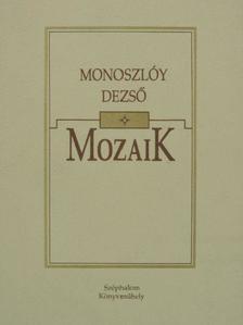 Monoszlóy Dezső - Mozaik [antikvár]