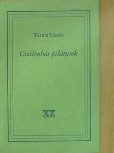 Tarnai László - Civilruhás pilátusok (dedikált példány) [antikvár]