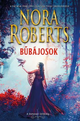 Nora Roberts - Bűbájosok - Morgana & Sebastian