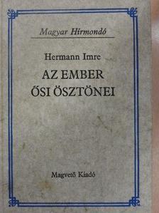 Hermann Imre - Az ember ősi ösztönei [antikvár]