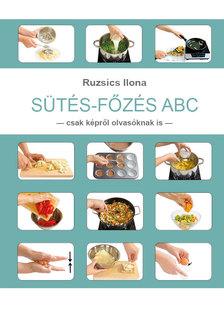 Ruzsics Ilona - Sütés-Főzés ABC