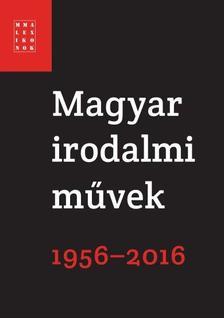 Pécsi Györgyi - Falusi Márton főszerkesztők - Magyar irodalmi művek 1956-2016