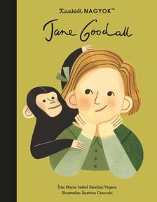 María Isabel Sanchez Vegara - Kicsikből NAGYOK - Jane Goodall