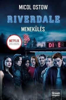 Micol Ostow - Riverdale - Menekülés [eKönyv: epub, mobi]