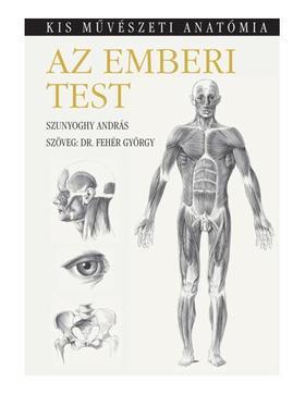 Szunyoghy András - AZ EMBERI TEST