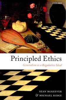 McKEEVER, SEAN - RIDGE, MICHAEL - Principled Ethics [antikvár]