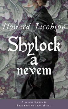 Howard Jacobson - Shylock a nevem