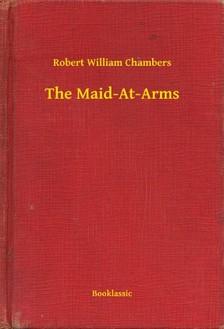 Chambers Robert William - The Maid-At-Arms [eKönyv: epub, mobi]