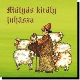 Mátyás király juhásza - CD