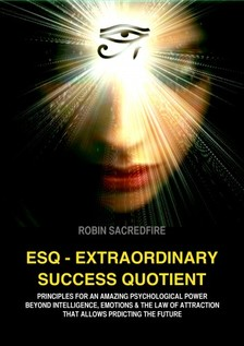 Sacredfire Robin - ESQ - Extraordinary Success Quotient [eKönyv: epub, mobi]