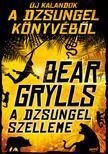 Bear Grylls - A dzsungel szelleme