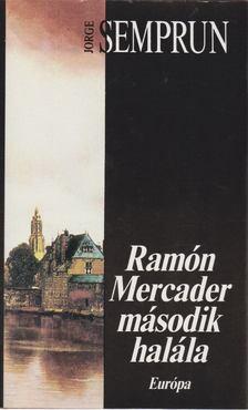 Jorge Semprun - Ramón Mercader második halála [antikvár]