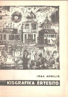 Galambos Ferenc - Kisgrafika értesítő 1966 április [antikvár]