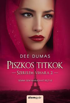 Dee Dumas - Piszkos titkok - Szerelem vihara 2.