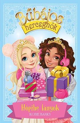 Rosie Banks - Bűbájos hercegnők Különkiadás 1. - Hópihe lányok