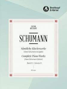 Schumann, Robert - SAEMTLICHE KLAVIERWERKE (CLARA SCHUMANN-AUSGABE) BAND IV