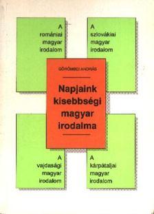 Görömbei András - Napjaink kisebbségi magyar irodalma [antikvár]