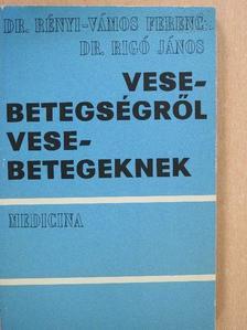 Dr. Rényi-Vámos Ferenc - Vesebetegségről vesebetegeknek [antikvár]