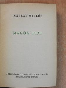 Kállay Miklós - Magóg fiai [antikvár]