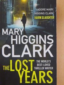 Mary Higgins Clark - The Lost Years [antikvár]