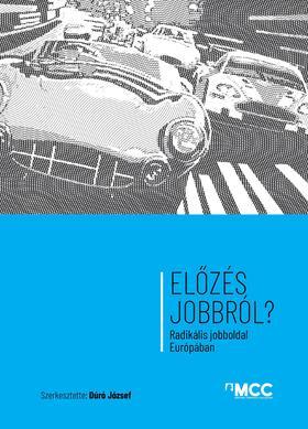 Többszerzős, szerkesztő: Dúró József - Előzés jobbról? Radikális jobboldal Európában