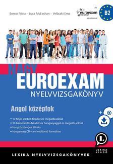 Borsos Viola - Luca McEachan - Veláczki Erna - Nagy Euroexam nyelvvizsgakönyv - Angol középfok