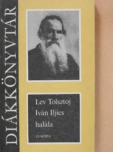 Lev Nyikolajevics Tolsztoj - Iván Iljics halála [antikvár]