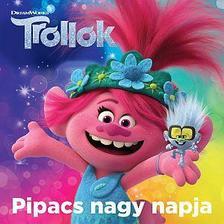 Trollok - Pipacs nagy napja