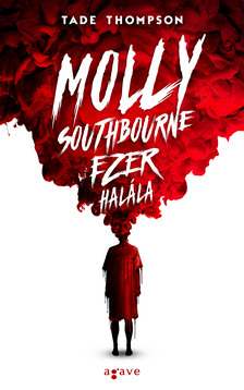 Tade Thompson - Molly Southbourne ezer halála