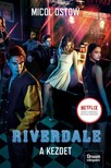Micol Ostow - Riverdale - A kezdet [eKönyv: epub, mobi]