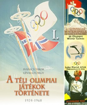 Ivanics Tibor Lévai György - - A téli olimpiák története 1. [eKönyv: epub, mobi]