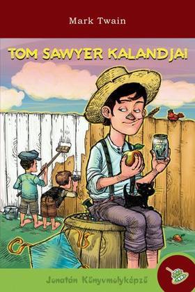 Mark Twain - Tom Sawyer kalandjai - KEMÉNY BORÍTÓS