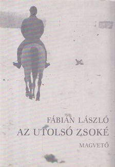 Fábián László - Az utolsó zsoké [antikvár]
