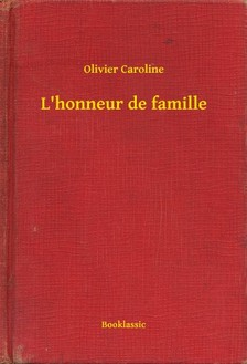 Caroline Olivier - L'honneur de famille [eKönyv: epub, mobi]