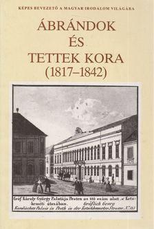 Taxner-Tóth Ernő - Ábrándok és tettek kora (1817-1842) [antikvár]