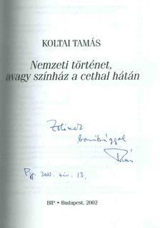 Koltai Tamás - Nemzeti történet, avagy színház a cethal hátán (dedikált) [antikvár]