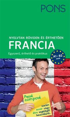 Gabriele Forst - PONS Nyelvtan röviden és érthetően - Francia