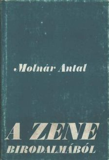 Molnár Antal - A zene birodalmából [antikvár]