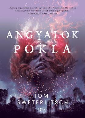 Tom Sweterlitsch - Angyalok pokla
