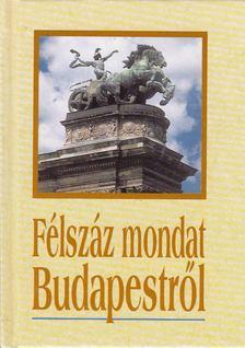 KÖVES JÓZSEF - Félszáz mondat Budapestről [antikvár]