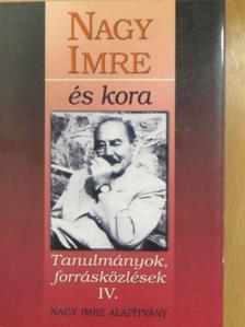 Nagy Balázs - Nagy Imre és kora IV. [antikvár]