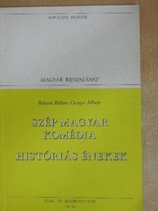 Balassi Bálint - Szép magyar komédia/Históriás énekek [antikvár]