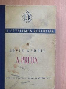 Lovik Károly - A préda [antikvár]