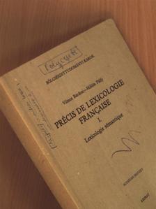 Bárdosi Vilmos - Précis de Lexicologie Francaise I. [antikvár]