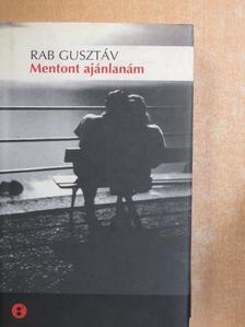 Rab Gusztáv - Mentont ajánlanám [antikvár]