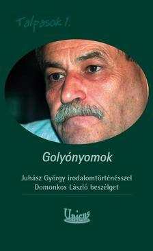 Domonkos László - Golyónyomok - Juhász György irodalomtörténésszelDomonkos László beszélget